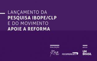 Evento mostra percepção dos brasileiros sobre Reforma da Previdência
